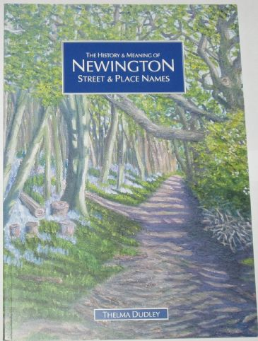 The History and Meaning of Newington Street and Place names, by Thelma Dudley